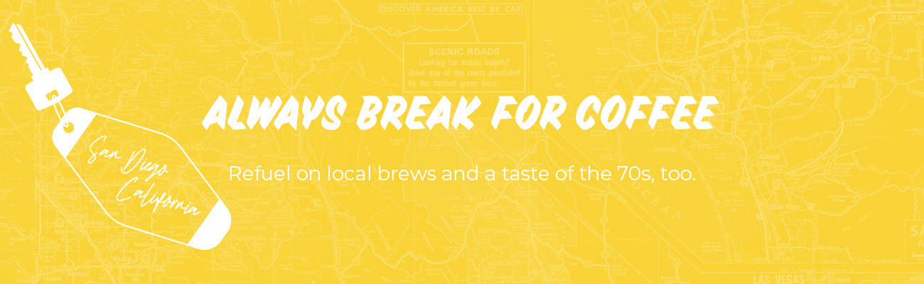 Always break for coffee. Refuel for local brews and a taste of the 70s, too.